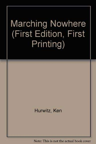 Marching nowhere: Hurwitz, Ken
