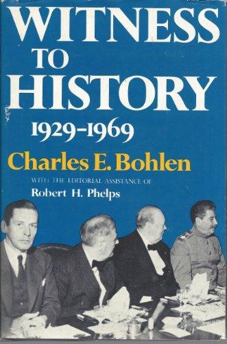Witness to History: 1929-1969: Bohlen, Charles Eustis