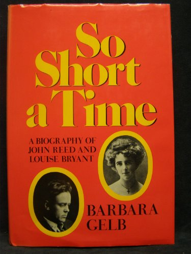 9780393074789: So Short a Time; A Biography of John Reed and Louise Bryant.