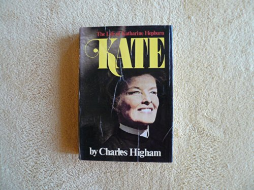 Kate: The Life of Katharine Hepburn: CHARLES HIGHAM