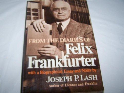 From the Diaries of Felix Frankfurter: Frankfurter, Felix