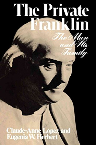 9780393074963: The private Franklin: The man and his family