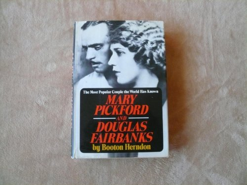 Mary Pickford and Douglas Fairbanks: The most: Herndon, Booton