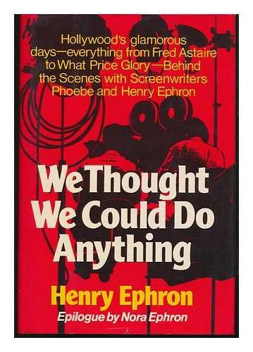 9780393075106: We thought we could do anything: The life of screenwriters Phoebe and Henry Ephron