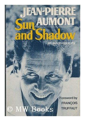 9780393075113: Sun and Shadow ; with a Foreword by Francois Truffaut ; Translated from the French by Bruce Benderson