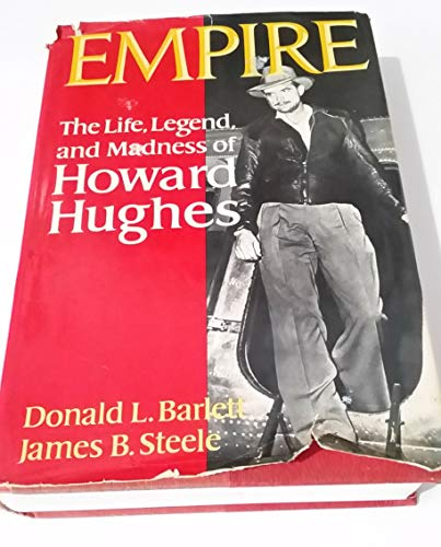 Empire: The Life, Legend and Madness of: Donald L. Barlett,