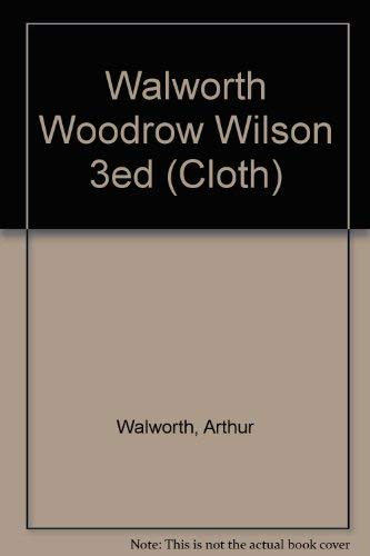 9780393075335: Woodrow Wilson 3ed (Cloth)
