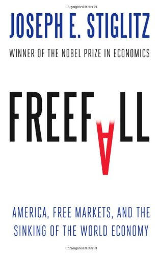 9780393075960: Freefall: America, Free Markets, and the Sinking of the World Economy