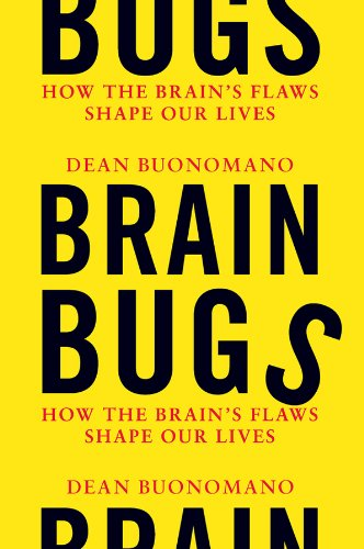 9780393076028: Brain Bugs: How the Brain's Flaws Shape Our Lives
