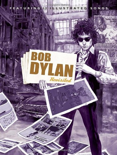 9780393076172: Bob Dylan Revisited: 13 Graphic Interpretations of Bob Dylan's Songs