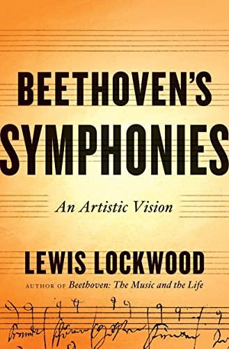 Beethoven's Symphonies: An Artistic Vision: Lockwood, Lewis