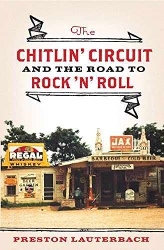 9780393076523: The Chitlin' Circuit: And the Road to Rock 'n' Roll