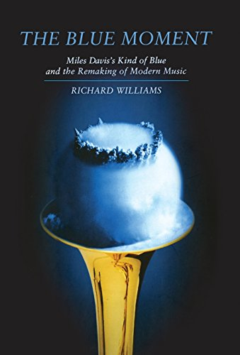 9780393076639: The Blue Moment: Miles Davis's Kind of Blue and the Remaking of Modern Music