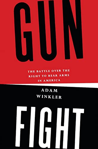 9780393077414: Gunfight: The Battle over the Right to Bear Arms in America