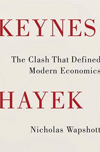 9780393077483: Keynes Hayek - The Clash that Defined Modern Economics