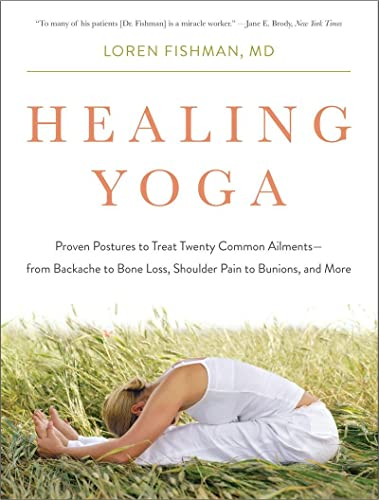 9780393078008: Healing Yoga: Proven Postures to Treat Twenty Common Ailments--From Backache to Bone Loss, Shoulder Pain to Bunions, and More