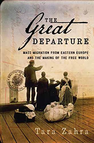 9780393078015: The Great Departure: Mass Migration from Eastern Europe and the Making of the Free World