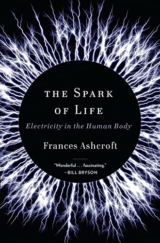 9780393078039: The Spark of Life: Electricity in the Human Body