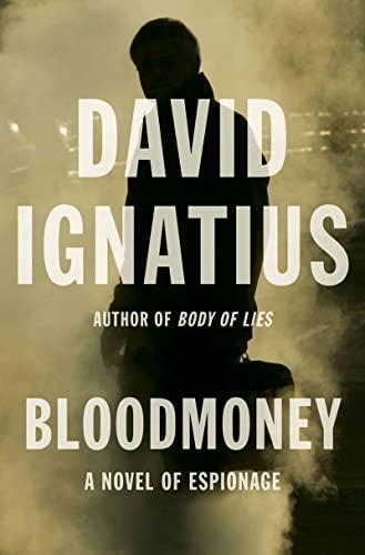 Bloodmoney -- A Novel of Espionage: Ignatius, David