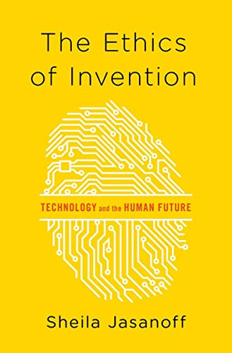 9780393078992: The Ethics of Invention: Technology and the Human Future