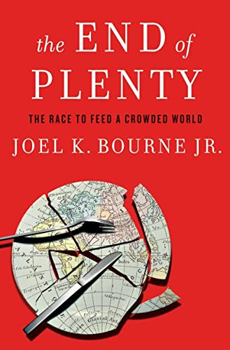 9780393079531: The End of Plenty - The Race to Feed a Crowded World