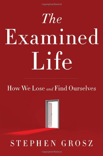 9780393079548: The Examined Life: How We Lose and Find Ourselves