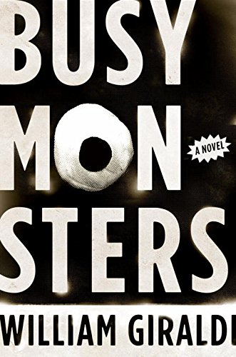 9780393079623: Busy Monsters: A Novel