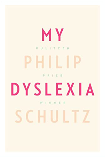 My Dyslexia (Signed First Edition): Philip Schultz