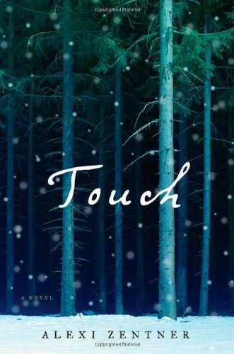 TOUCH (Signed First Edition): Alexi Zentner