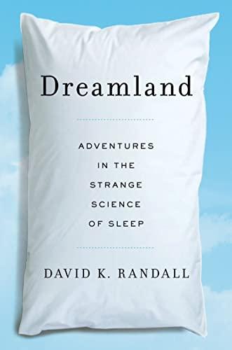 9780393080209: Dreamland - Adventures in the Strange Science of Sleep