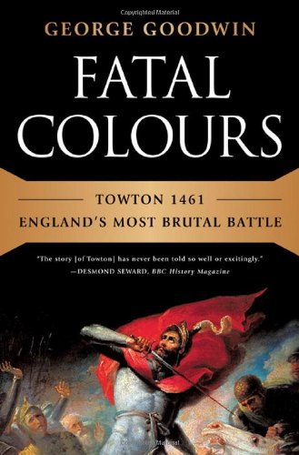 9780393080841: Fatal Colours: Towton 1461-England's Most Brutal Battle