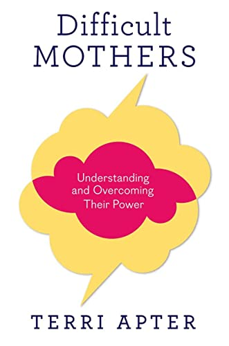 9780393081022: Difficult Mothers: Understanding and Overcoming Their Power