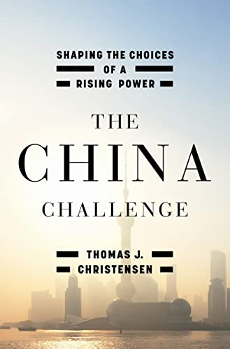 9780393081138: The China Challenge: Shaping the Choices of a Rising Power