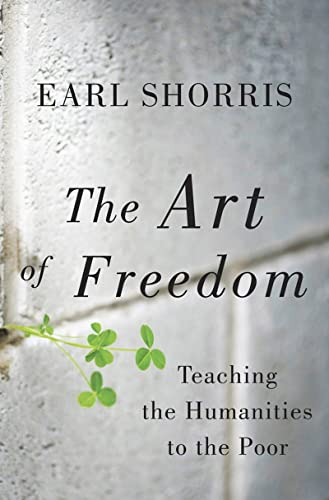 9780393081275: The Art of Freedom: Teaching the Humanities to the Poor