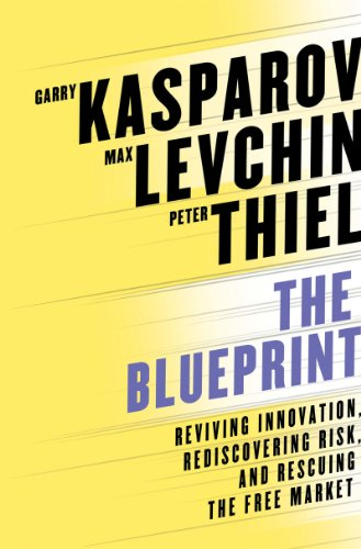 9780393081473: The Blueprint: Reviving Innovation, Rediscovering Risk, and Rescuing the Free Market