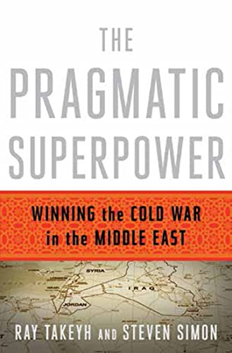 9780393081510: The Pragmatic Superpower: Winning the Cold War in the Middle East