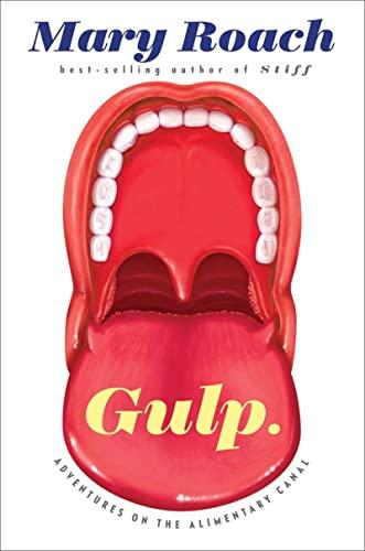 9780393081572: Gulp - Adventures on the Alimentary Canal