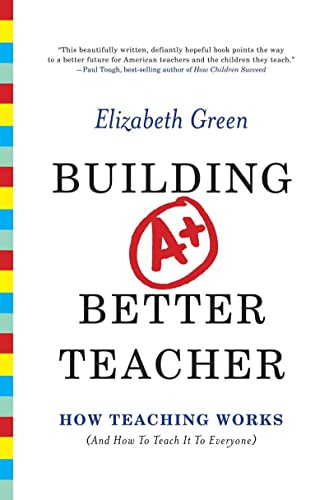 9780393081596: Building a Better Teacher: How Teaching Works (and How to Teach It to Everyone)
