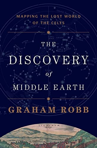 9780393081633: The Discovery of Middle Earth: Mapping the Lost World of the Celts