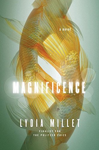 Magnificence (Signed First Edition): Millet, Lydia