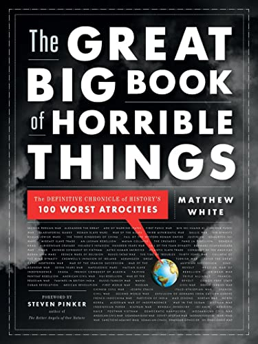 9780393081923: The Great Big Book of Horrible Things: The Definitive Chronicle of History's 100 Worst Atrocities