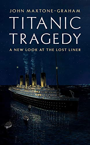 9780393082401: Titanic Tragedy: A New Look at the Lost Liner
