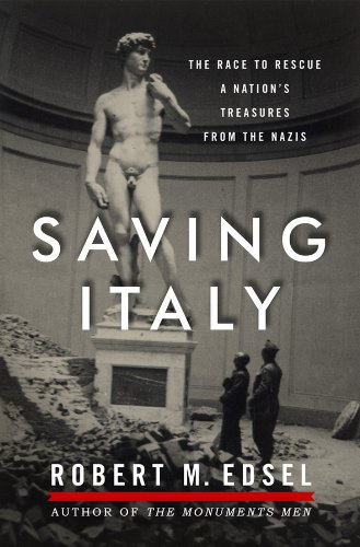 Saving Italy ----SIGNED----: Edsel, Robert M.