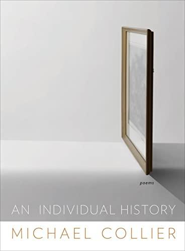 9780393082494: An Individual History: Poems