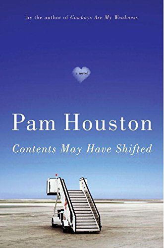 Contents May Have Shifted: A Novel: Houston, Pam