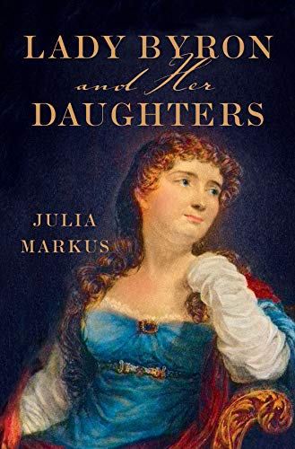 Lady Byron and Her Daughters: Markus, Julia