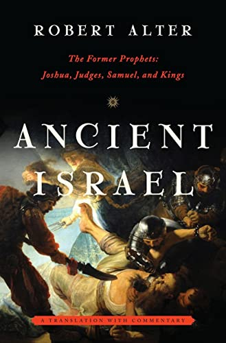 9780393082692: Ancient Israel: The Former Prophets: Joshua, Judges, Samuel, and Kings: A Translation with Commentary