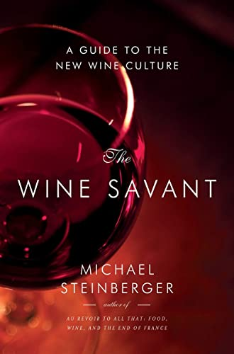 9780393082715: The Wine Savant: A Guide to the New Wine Culture