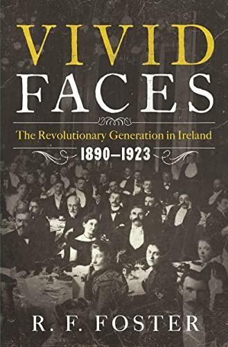 9780393082791: Vivid Faces: The Revolutionary Generation in Ireland, 1890-1923