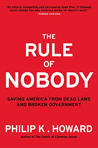 9780393082821: The Rule of Nobody: Saving America from Dead Laws and Broken Government